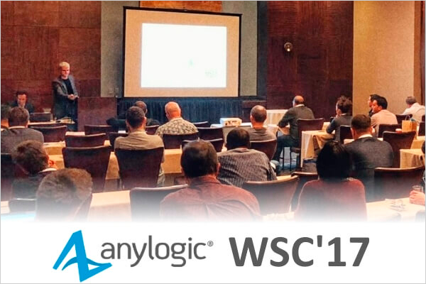 AnyLogic на Winter Simulation Conference 2017